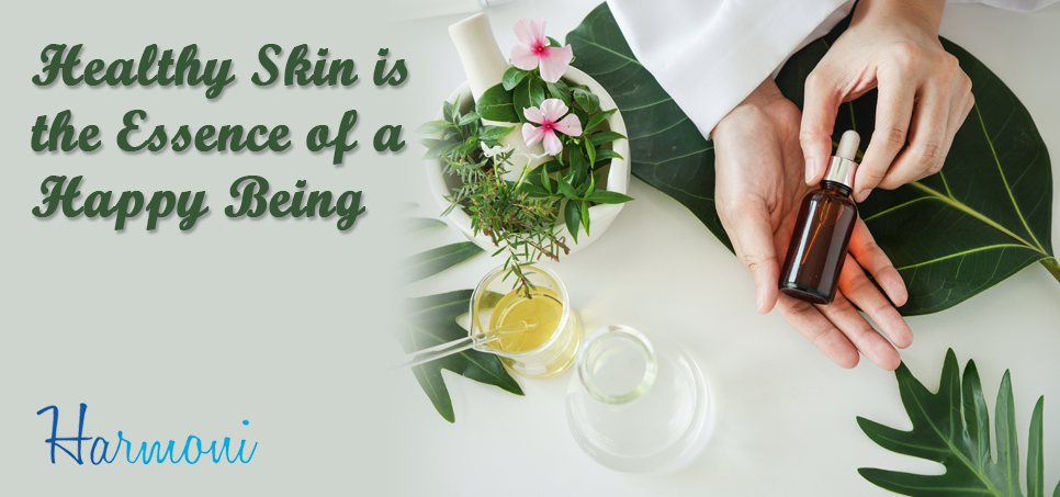Healthy skin is the essence of a happy being